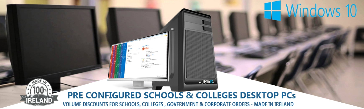 Computers For Schools Desktop PCs - Manufactured in Ireland by Irelands Number 1 PC Manufacturer www.CUSTOMPC.ie